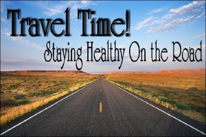 Staying Healthy on the Road